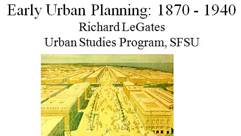 Early Urban Planning 1870 – 1940