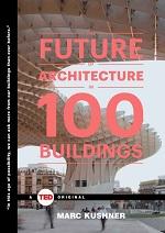 کتاب آینده معماری در ۱۰۰ ساختمان