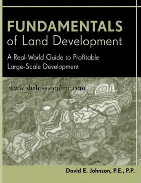 کتاب اصول توسعه زمین یک راهنمای دنیای واقعی به سود توسعه در مقیاس بزرگ
