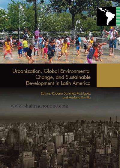 کتاب شهرنشینی، تغییرات زیست محیطی جهانی و توسعه پایدار در امریکا لاتین